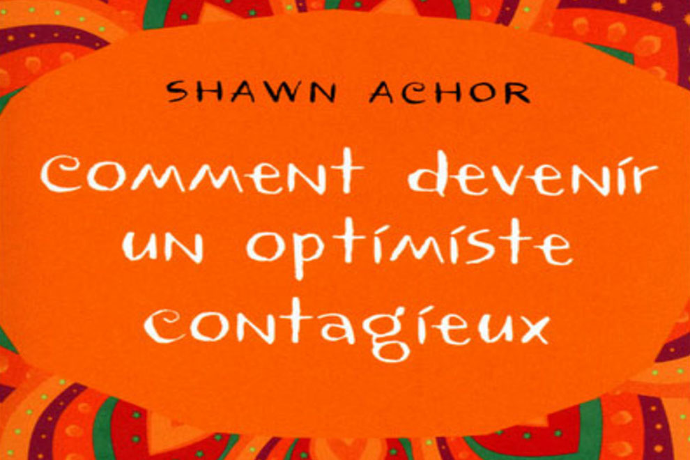 Comment devenir un optimiste contagieux ?