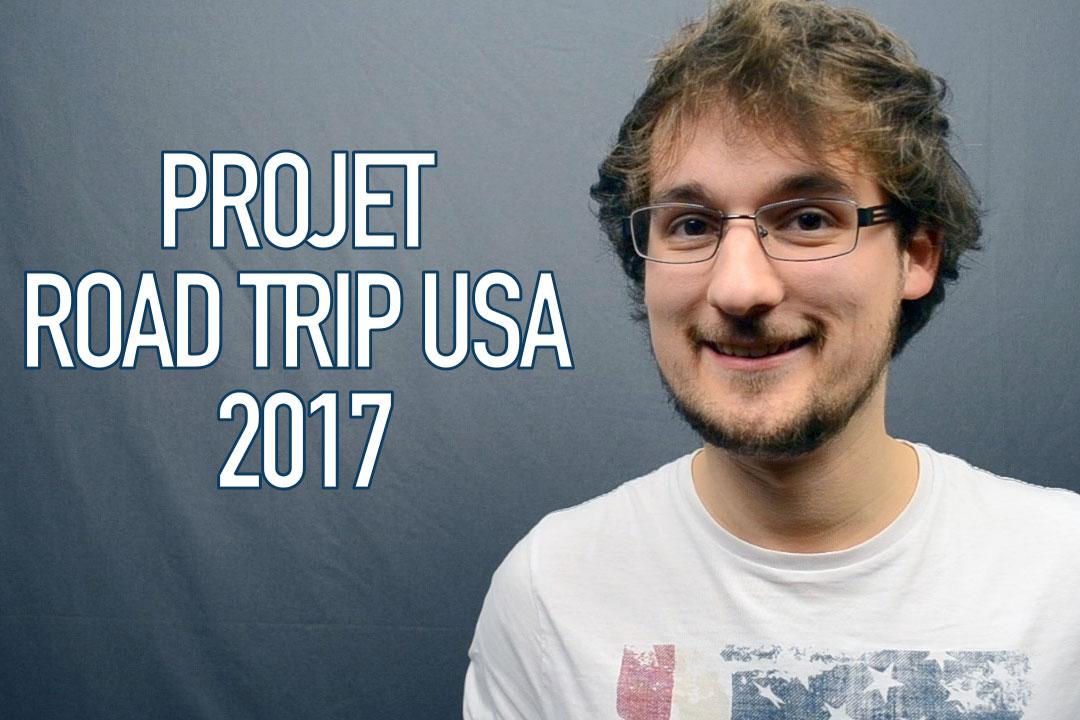 Lancement du projet [ROAD TRIP USA 2017]